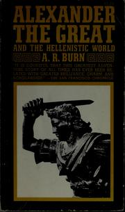 Alexander the Great and the Hellenistic world by A. R. Burn