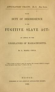 Cover of: The duty of disobedience to the Fugitive Slave Act