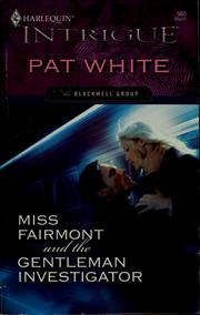 Cover of: Miss Fairmont and the gentleman investigator | Pat White