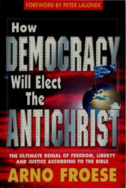 Cover of: How democracy will elect the Antichrist