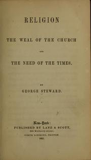 Cover of: Religion, the weal of the church and the need of the times | George Steward