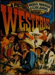 A pictorial history of westerns by Parkinson, Michael