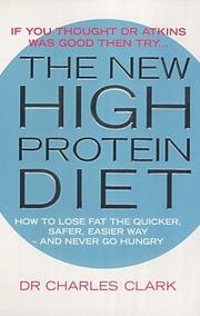 The New High Protein Diet by Charles Clark