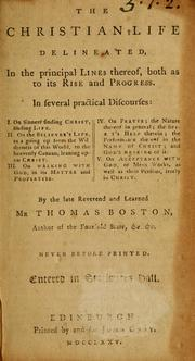 Cover of: The Christian Life delineated in the principal lines thereof, both as to its rise and progress