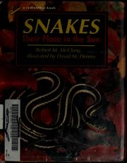 Cover of: Snakes, their place in the sun | Robert M. McClung