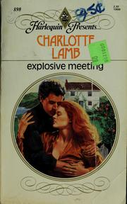 Cover of: Explosive meeting | Charlotte Lamb