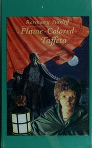 Cover of: Flame-colored taffeta | Rosemary Sutcliff, Rosemary Sutcliff