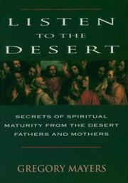 Cover of: Listen to the desert: Secrets of spiritual maturity from the desert fathers and mothers