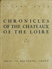 Cover of: Chronicles of the chateaux of the Loire | Pierre Rain