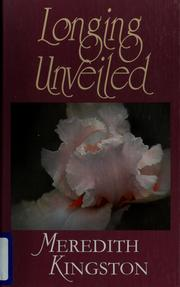 Cover of: Longing unveiled | Meredith Kingston