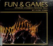 Cover of: Fun & games: stories science photos tell