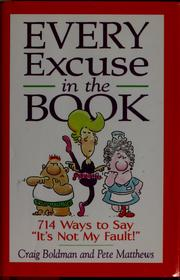 Cover of: Every excuse in the book by Craig Boldman
