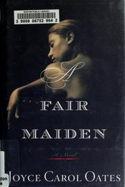 A fair maiden by Joyce Carol Oates