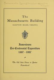 The Massachusetts building, Hampton Roads, Virginia by Massachusetts. Board of Jamestown exposition managers. [from old catalog]
