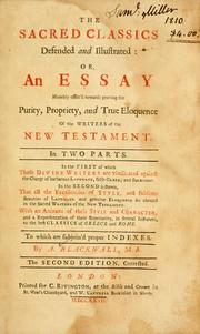 Cover of: The sacred classics defended and illustrated, or, An essay humbly offer'd towards proving the purity, propriety, and true eloquence of the writers of the New Testament