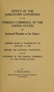 Effect of the Jamestown exposition on the foreign commerce of the United States and incidental remarks on the subject by Nicolás Veloz Goiticoa
