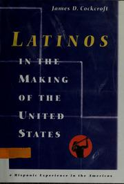 Cover of: Latinos in the making of the United States | James D. Cockcroft