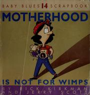 Cover of: Motherhood is not for wimps