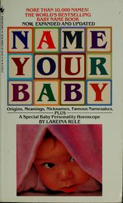 Cover of: Name your baby | Lareina Rule