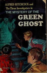 Cover of: Alfred Hitchcock and the three investigators in The mystery of the green ghost
