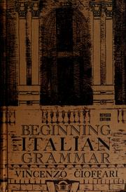 Cover of: Beginning Italian grammar. by Vincenzo Cioffari