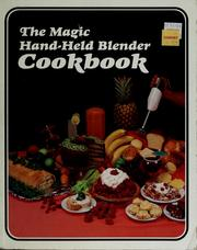 Cover of: The magic hand-held blender cookbook
