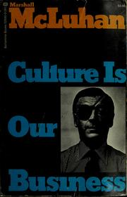 Cover of: Culture is our business by Marshall McLuhan