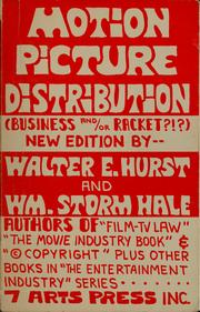 Motion picture distribution (business and/or racket?!?) by Walter E. Hurst