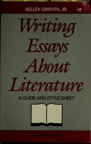 writing essays about literature kelley griffith ebook Editions for writing essays about literature: a guide and style sheet: 1413003958 (paperback published in 2005), 015506617x (paperback published in 2001.