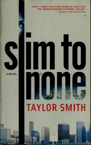 Cover of: Slim to none | Taylor Smith