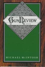 Cover of: The gun review book | Michael McIntosh