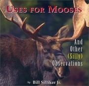 Cover of: Uses for Mooses | Bill Silliker