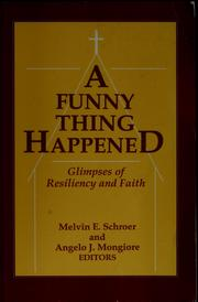 Cover of: A Funny thing happened | Melvin E. Schroer, Angelo J. Mongiore