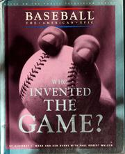 Cover of: Who invented the game?: Baseball, The American Epic