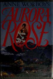 Cover of: Aurora Rose | Anne Worboys