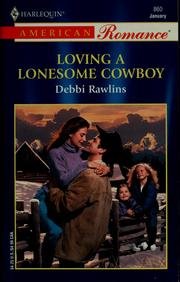 Cover of: Loving a lonesome cowboy | Debbi Rawlins