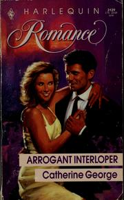 Arrogant Interloper by Catherine George