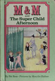 Cover of: M & M and the super child afternoon