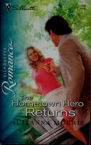Cover of: The hometown hero returns | Julianna Morris