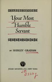 Cover of: Your most humble servant