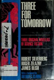 Cover of: Three for tomorrow: three original novellas of science fiction