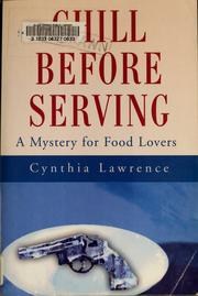 Cover of: Chill before serving | Cynthia Lawrence