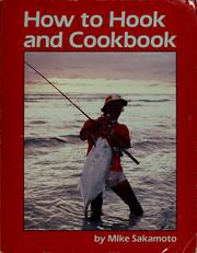 Cover of: How to hook and cookbook | Michael R. Sakamoto