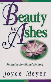 Cover of: Beauty for Ashes: receiving emotional healing