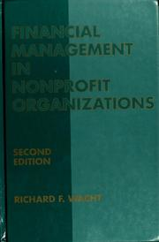 Cover of: Financial management in nonprofit organizations | Richard F. Wacht