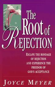 Cover of: Root of Rejection: Escape the Bondage of Rejection and Experience the Freedom of God's Acceptance