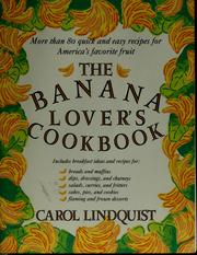 Cover of: The banana lover's cookbook | Carol Lindquist