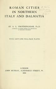 Cover of: Roman cities in northern Italy and Dalmatia by Arthur L. Frothingham