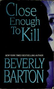 Cover of: Close enough to kill | Beverly Barton
