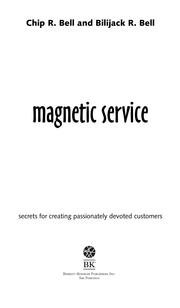Magnetic Service by Chip R. Bell